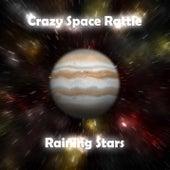 Raining Stars de Crazy Space Rattle