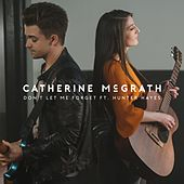 Don't Let Me Forget (feat. Hunter Hayes) de Catherine McGrath