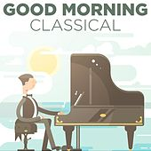 Good Morning Classical by Various Artists