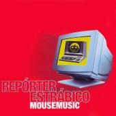 Mouse music (Bonus Track Edition) von Repórter Estrábico