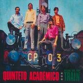 Train - Integral 1966-1968 by Quinteto Académico