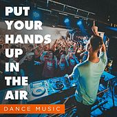Put Your Hands up in the Air (Dance Music) von Various Artists