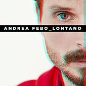 Lontano di Andrea Febo