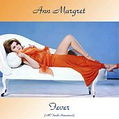 Fever (All Tracks Remastered) by Ann-Margret