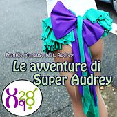 Le avventure di super Audrey (Xq28) de Audrey
