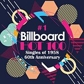 The Billboard Hot 100 # 1 Singles of 1958 (60th Anniversary) by Various Artists