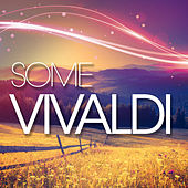 Some Vivaldi by Various Artists