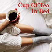 Cup Of Tea In Bed di Various Artists