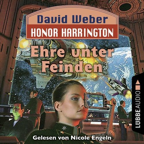 Ehre unter Feinden - Honor Harrington, Teil 6 (Ungekürzt) von David Weber