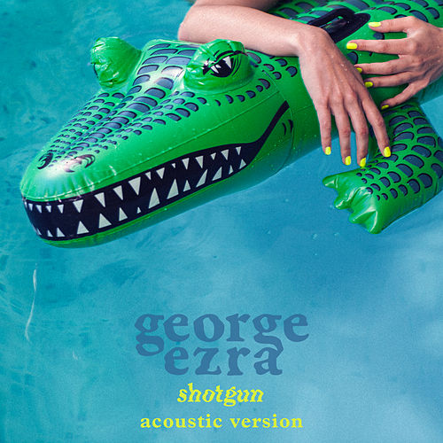 Shotgun (Acoustic Version) von George Ezra