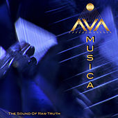 The Sound of Raw Truth by Ava Musica