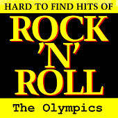 Hard to Find Hits of Rock n Roll by The Olympics