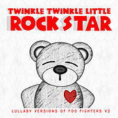 Lullaby Versions of Foo Fighters V2 by Twinkle Twinkle Little Rock Star