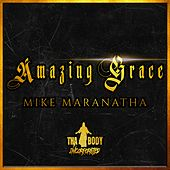 Amazing Grace de Mike Maranatha