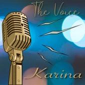 The Voice - Karina by Karina