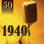 50 Hits: 1940s by Various Artists