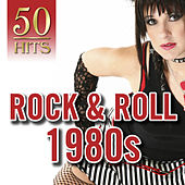 50 Hits: Rock & Roll 1980s by Various Artists
