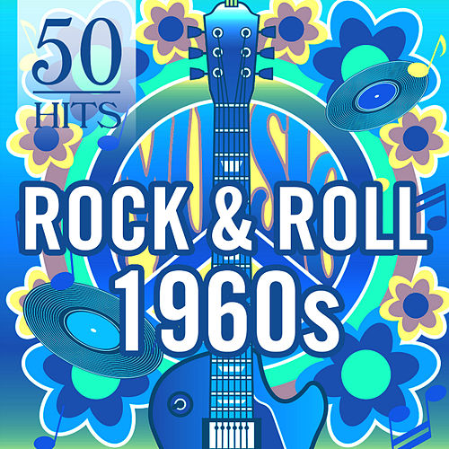 50 Hits: Rock & Roll 1960s by Various Artists