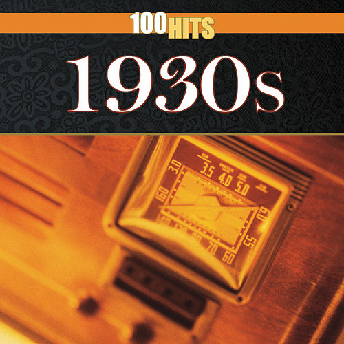 100 Hits: 1930s by Various Artists