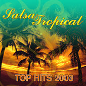 Salsa Tropical Top Hits 2003 by Various Artists