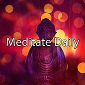 Meditate Daily von Lullabies for Deep Meditation