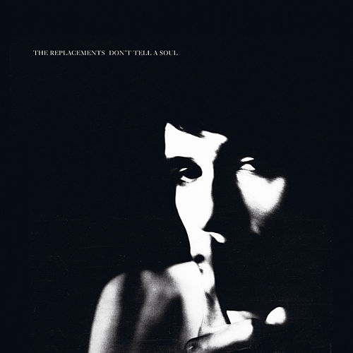 Don't Tell A Soul by The Replacements
