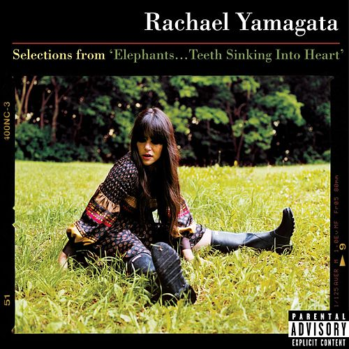 Selections From Elephants...Teeth Sinking Into Heart by Rachael Yamagata