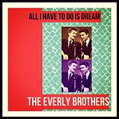 Al I Have to Do Is Dream de The Everly Brothers