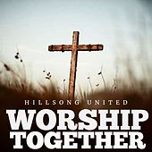 Worship Together by Hillsong United