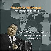 Valses & Milongas / Recordings 1941 - 1944 by Anibal Troilo