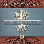 Northwest Roots & Branches, Vol. 1: Live from the 2009 Northwest Folklife Festival by Various Artists