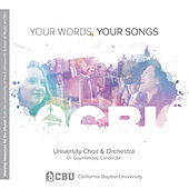 Your Words, Your Songs by CBU Choir and Orchestra