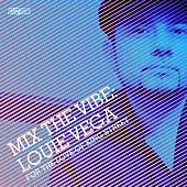 Mix The Vibe: Louie Vega (Digital Edition) by Various Artists