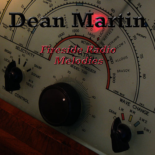Fireside Radio Melodies by Dean Martin