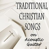 Traditional Christian Songs on Acoustic Guitar by The O'Neill Brothers Group