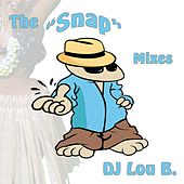 The Snap Mixes by Dj Lou