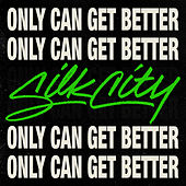Only Can Get Better von Silk City (feat. Diplo, Mark Ronson & Daniel Merriweather)