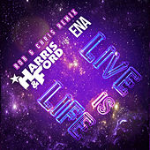 Live Is Life (Rob & Chris Remix) von Harris
