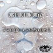 Uzophuza Amanzi by Distruction Boyz