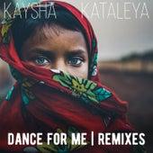 Dance for Me (Remixes) de Kaysha