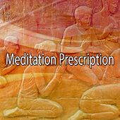 Meditation Prescription von Lullabies for Deep Meditation