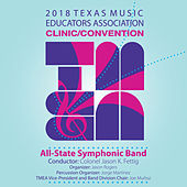 2018 Texas Music Educators Association (TMEA): All-State Symphonic Band [Live] de Texas All-State Symphonic Band