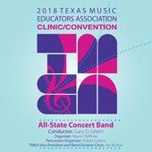2018 Texas Music Educators Association (TMEA): All-State Concert Band [Live] de Various Artists