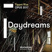 Tippet Rise OPUS 2017: Daydreams von Various Artists