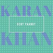 Ochy Paanry by Karan Khan