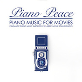 Piano Music for Movies by Piano Peace