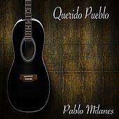 Querido Pueblo by Pablo Milanés