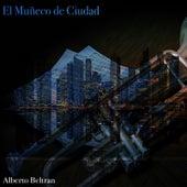 El Muñeco de Ciudad de Alberto Beltran