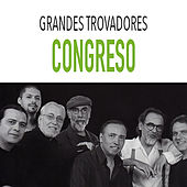 Grandes Trovadores / Congreso by Congreso