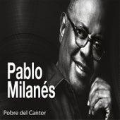 Pobre del Cantor by Pablo Milanés